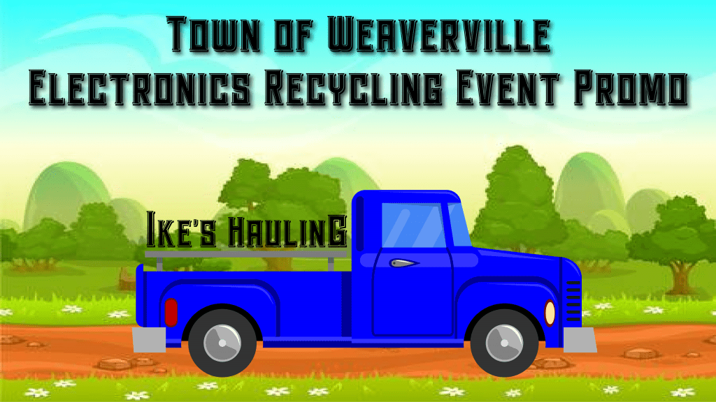 Town of Weaverville Electronics Recycling Event Promo